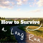How to Survive a Long Run