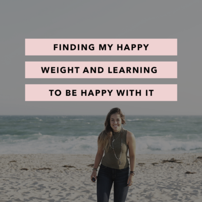 Finding My Happy Weight and Learning to be Happy With It