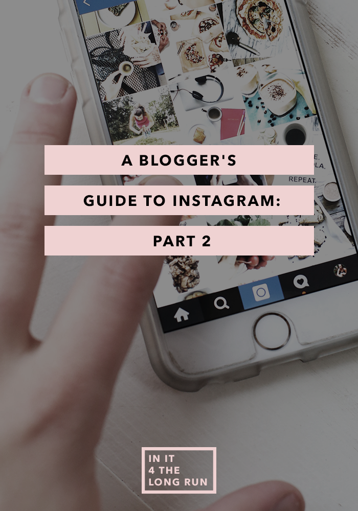 A Blogger's Guide to Building Your Instagram- Part 2
