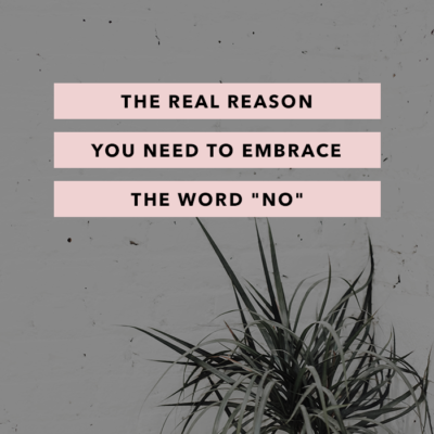 "The Real Reason You Need to Embrace the Word ""No"""