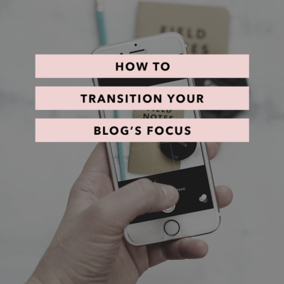 How to Transition Your Blog's Focus