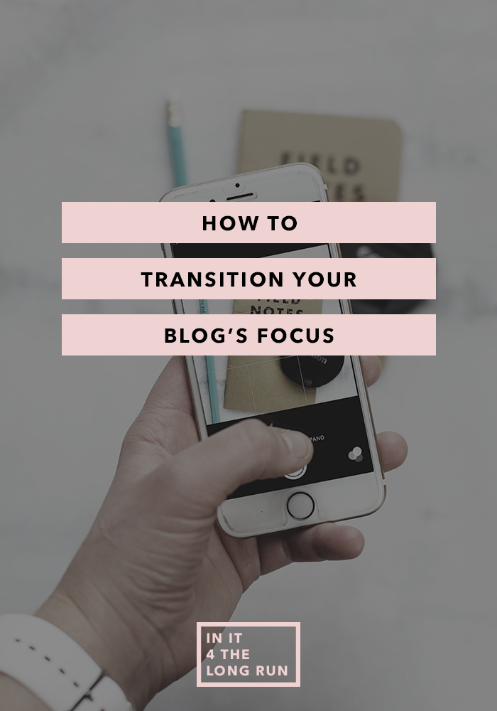 How to Transition Your Blogs Focus