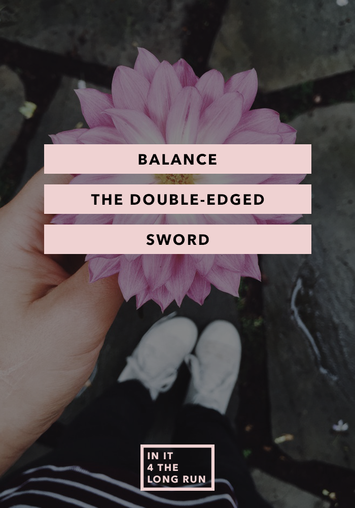 Balance, The Double-Edged Sword