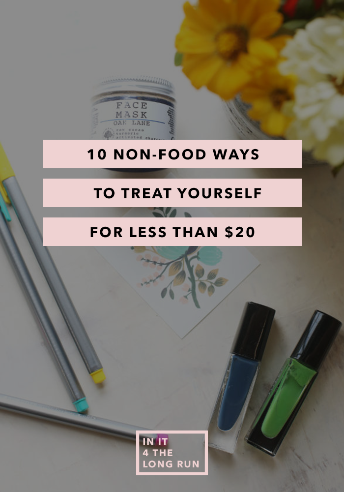 Non Food Ways to Treat Yourself