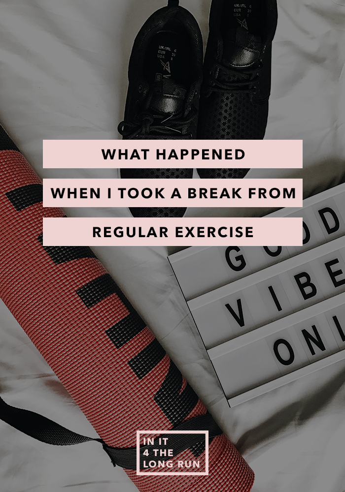 What Happened when I took a break from exercise