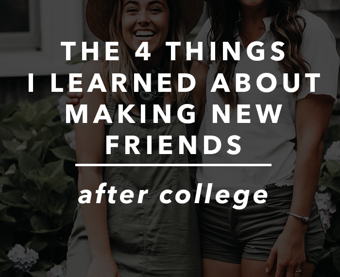 the 4 things i learned about making new friends after college in it for the long run