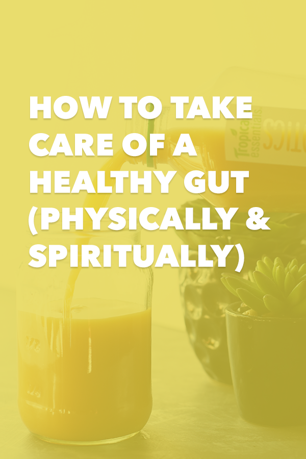 How to Take Care of a Healthy Gut (Physically and Spiritually)