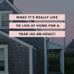 What It's Really Like to Live at Home for a Year (as an Adult)