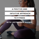 A Positive and Intuitive Approach to Fitness – the Chasing Joy Podcast – Episode 2