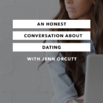 An Honest Conversation About Dating – The Chasing Joy Podcast – Episode 4