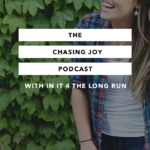 Introducing: The Chasing Joy Podcast