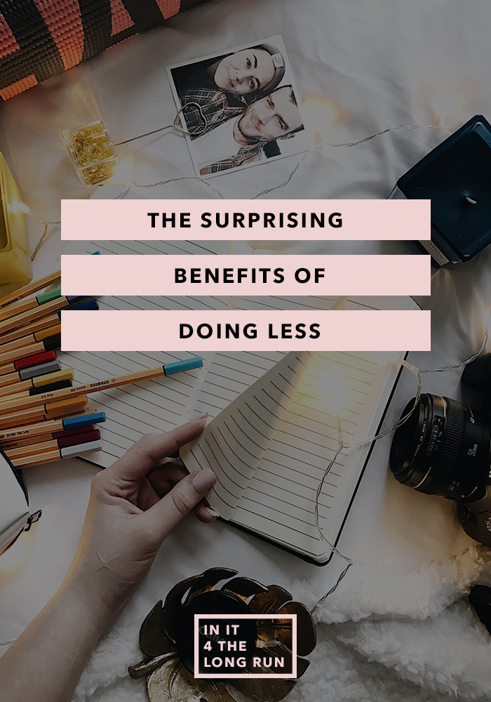 The Surprising Benefits of Doing Less