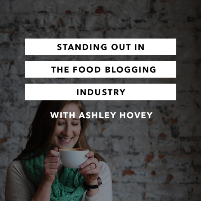 Standing Out in the Food Blogging Industry – Episode 5 – The Chasing Joy Podcast
