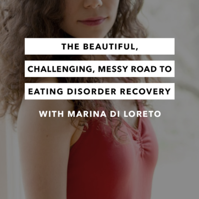 The Beautiful, Challenging, Messy Road to Eating Disorder Recovery – Episode 8 – The Chasing Joy Podcast