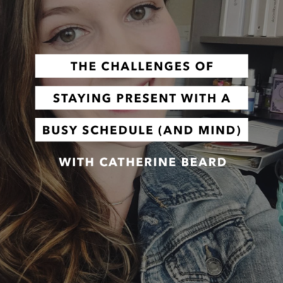 The Challenges of Staying Present with a Busy Schedule (and Mind) – Episode 9 – The Chasing Joy Podcast