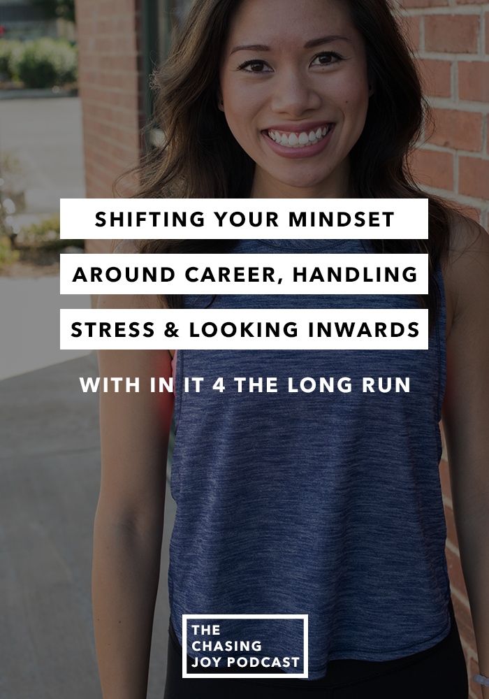 Shifting Your Mindset Around Career, Handling Stress & Looking Inwards