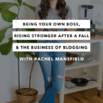 Being Your Own Boss, Rising Stronger After a Fall & the Business of Blogging – Episode 14 – The Chasing Joy Podcast