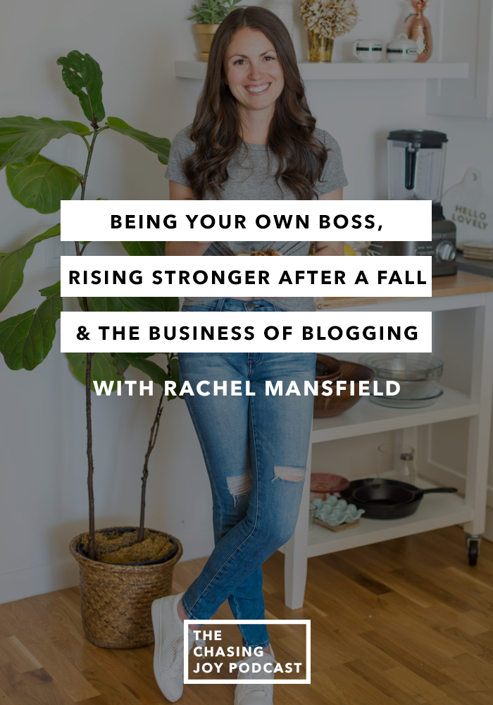 Being Your Own Boss, Rising Stronger After a Fall & the Business of Blogging - Episode 14 - The Chasing Joy Podcast