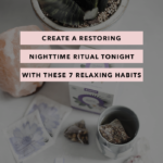 Create a Restoring Nighttime Ritual Tonight With These 7 Relaxing Habits