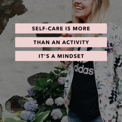 Self-Care is More Than an Activity, It's a Mindset