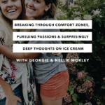 Breaking through comfort zones, pursuing passions & surprisingly deep thoughts on ice cream – Q&A Episode