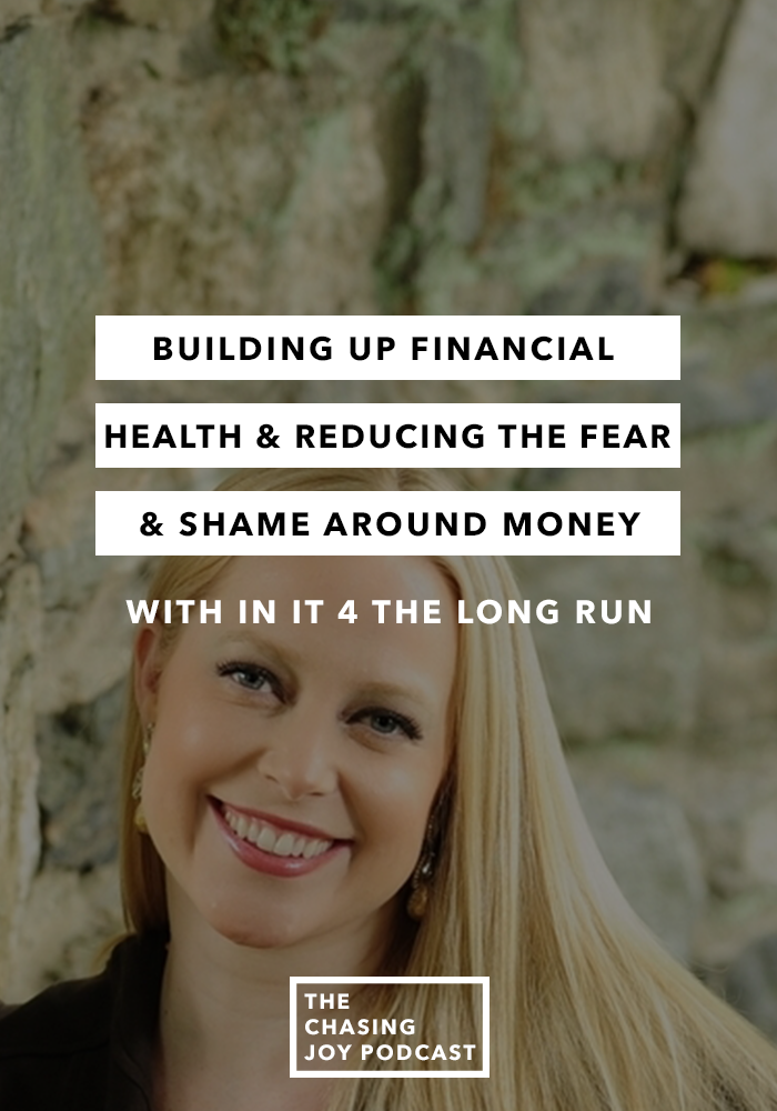 Building Up Financial Health and Reducing the Fear and Shame Around Money