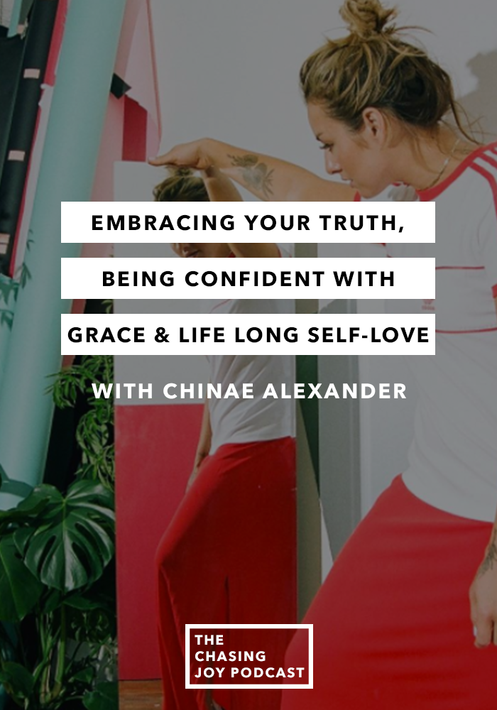 Ep. 28 - Embracing Your Truth, Being Confident with Grace & Life Long Self-Love with Chinae Alexander