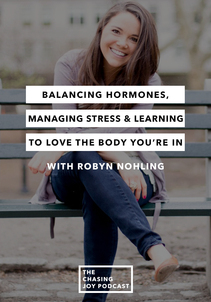 Balancing Hormones, Managing Stress and Learning to Love the Body You're In