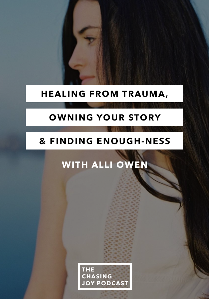 Healing from Trauma, Owning Your Story & Finding Enough-ness