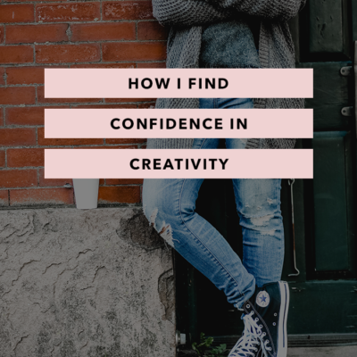 How I Find Confidence in Creativity