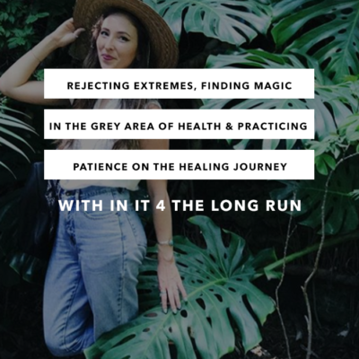 Rejecting Extremes, Finding Magic in the Grey Area of Health and Practicing Patience on the Healing Journey with Meg Dixon