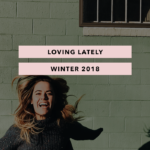 Loving Lately – Winter 2018