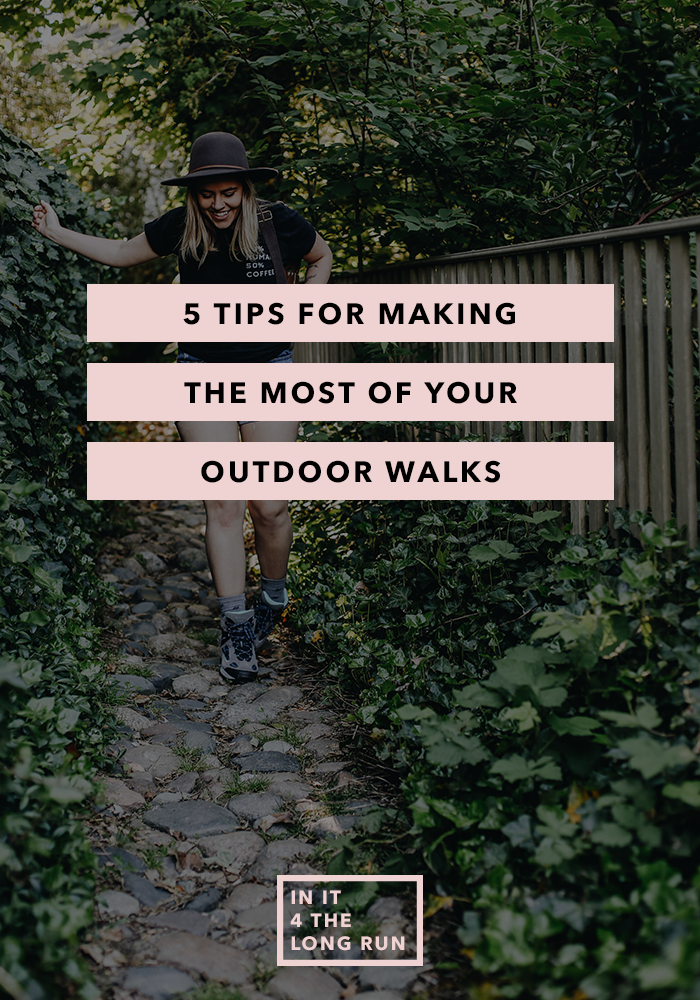5 Tips for Making the Most of Your Outdoor Walks