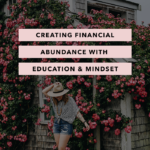 Creating Financial Abundance with Education and Mindset