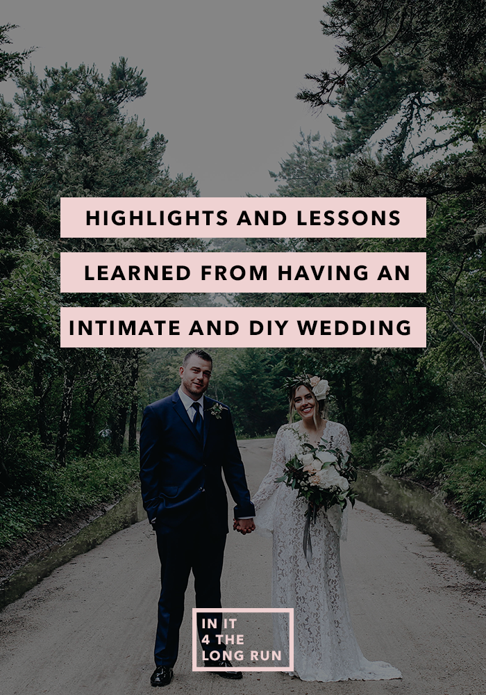 Highlights and Lessons Learned from Having an Intimate and DIY Wedding