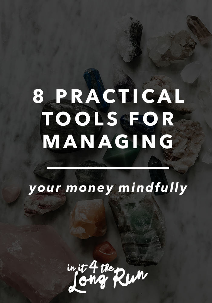 8 practical tools for managing your money mindfully in it for the