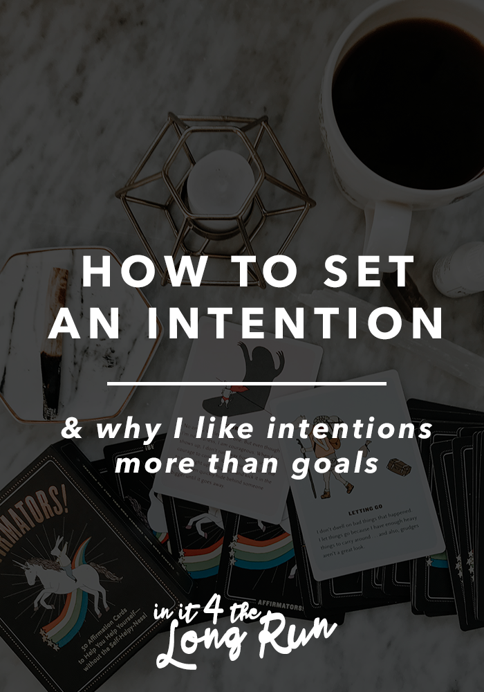 How to Set an Intention & Why I Like Intentions More Than Goals
